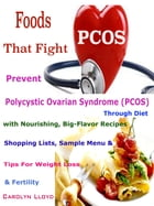 Foods That Fight PCOS: Prevent Polycystic Ovarian Syndrome (PCOS) Through Diet with Nourishing, Big-Flavor Recipes Shopping by Carolyn Lloyd