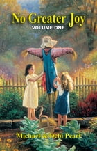 No Greater Joy Volume 1: Your child training questions answered by Michael Pearl,Debi Pearl