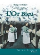L'Or bleu by Philippe Robin