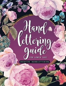 Hand Lettering Guide: A Practical Guide Step-by-step Brush Lettering for Beginners (Alphabet Lower…