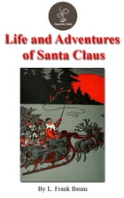 Life and Adventures of Santa Claus by L. Frank Baum (Free Audiobook Included!) by L. Frank Baum