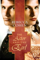 The Actor and the Earl by Rebecca Cohen
