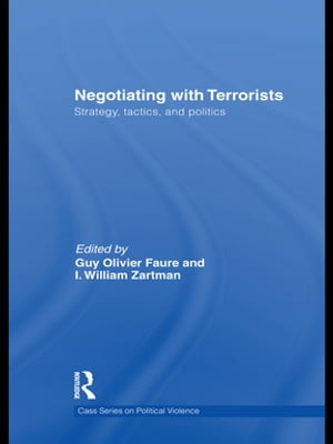 Negotiating with Terrorists Strategy,  Tactics,  and Politics