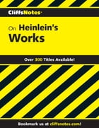 CliffsNotes on Heinlein's Works by Baird Searles