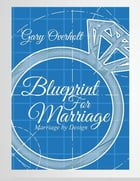 Blueprint for Marriage by Gary Overholt