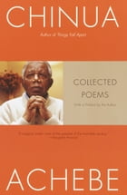 Collected Poems by Chinua Achebe