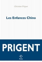 Les Enfances Chino by Christian Prigent