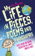 My Life in Pieces, Poems and Paragraphs f320d52a-6030-4b30-b258-f3e6c15bb91a