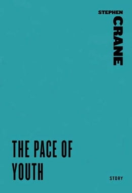Book The Pace of Youth by Stephen Crane