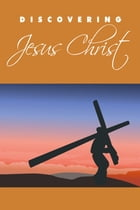 Discovering Jesus Christ by NISHANT BAXI