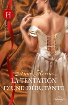 La tentation d'une débutante by Anne Herries