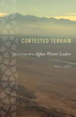 Book Contested Terrain: Reflections with Afghan Women Leaders by Sally L Kitch