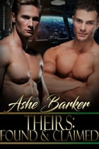 Theirs: Found and Claimed by Ashe Barker
