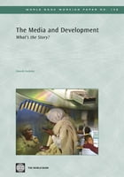 The Media And Development: What's The Story? by Locksley Gareth