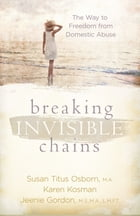 Breaking Invisible Chains: The Way to Freedom from Domestic Abuse