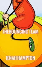 The Bouncing Team (Illustrated Children's Book Ages 2-5) by Jenah Hampton