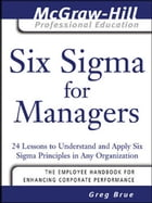 Six Sigma for Managers : 24 Lessons to Understand and Apply Six Sigma Principles in Any…