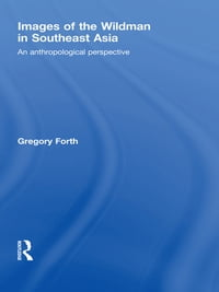Images of the Wildman in Southeast Asia: An Anthropological Perspective
