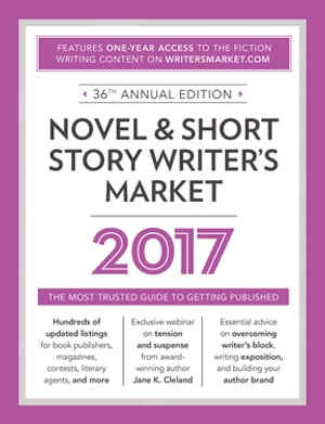 Novel & Short Story Writer's Market 2017 The Most Trusted Guide to Getting Published