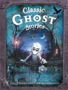 Classic Ghost Stories by Miles Kelly