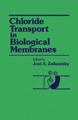 Book Chloride Transport in Biological Membranes by Zadunaisky, Jose