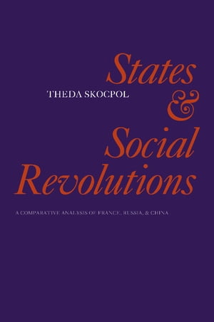 States and Social Revolutions A Comparative Analysis of France,  Russia and China