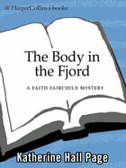 The Body in the Fjord: A Faith Fairchild Mystery by Katherine Hall Page