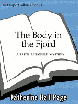 Book The Body in the Fjord: A Faith Fairchild Mystery by Katherine Hall Page