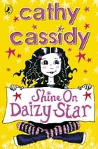 Shine On, Daizy Star by Cathy Cassidy