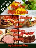High Fat High Calorie Delicious Recipes - (F*k the Diet)