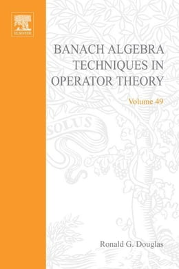 Book Banach algebra techniques in operator theory by Douglas, Ronald. G.