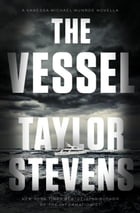 The Vessel: A Vanessa Michael Munroe Novella by Taylor Stevens