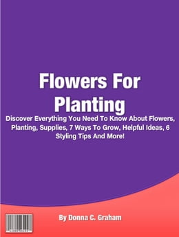Book Flowers For Planting by Donna C. Graham