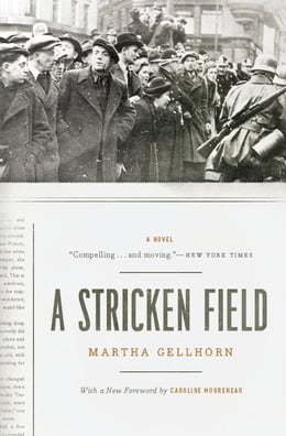 Book A Stricken Field: A Novel by Martha Gellhorn