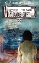 A Rare Gift by G.Rosemary Ludlow