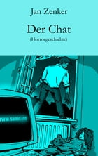 Der Chat: Horrorgeschichte by Jan Zenker