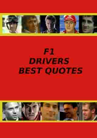F1 Drivers Best Quotes by Adrian Adams