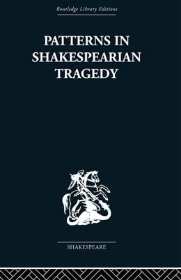 Book Patterns in Shakespearian Tragedy by Irving Ribner