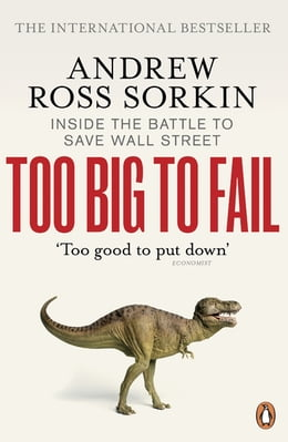 Book Too Big to Fail: Inside the Battle to Save Wall Street by Andrew Ross Sorkin