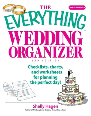 The Everything Wedding Organizer: Checklists,  Charts,  And Worksheets for Planning the Perfect Day! Checklists,  Charts,  And Worksheets for Planning the