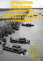 Operation SEALORDS: A Study In The Effectiveness Of The Allied Naval Campaign Of Interdiction by LCDR Eugene F. Paluso USN