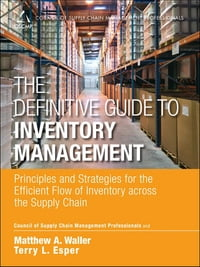 The Definitive Guide to Inventory Management: Principles and Strategies for the Efficient Flow of…