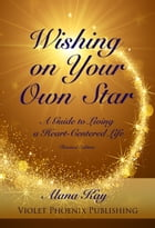 Wishing on Your Own Star by Alana Kay
