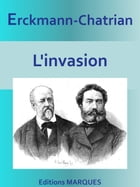 L'invasion: Edition intégrale by Erckmann-Chatrian
