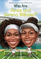 Who Are Venus and Serena Williams Cover Image