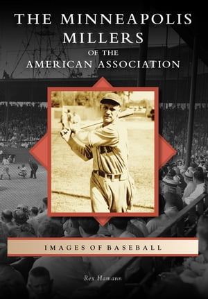Minneapolis Millers of the American Association,  The