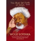 You Must Set Forth at Dawn by Wole Soyinka
