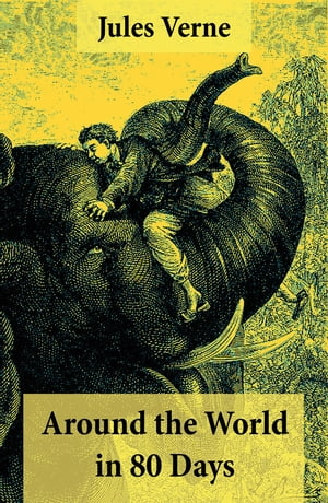 Around the World in 80 Days: 2 Different Classic Translations in 1 Book by Jules Verne