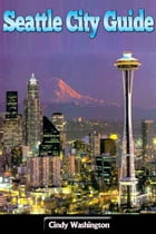 Seatle City Guide by Cindy Washington