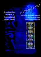 Alpha Bet A Test: Language in The Act of Disappearing • The Eye Am Eye Asemic Anthology by Paul A. Toth